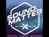 MAX NIKITIN - Sound Matter (Deep mix 2015)