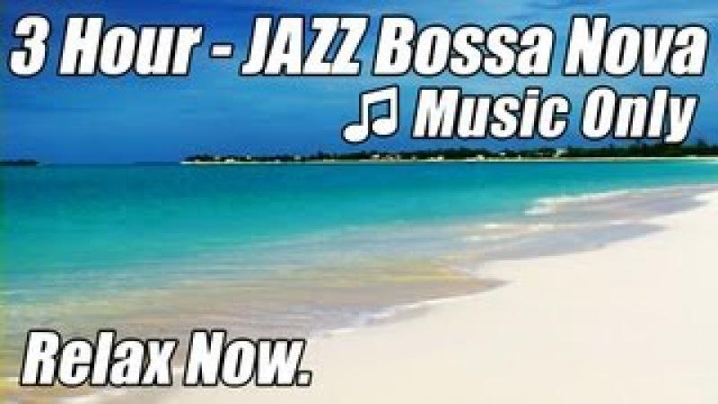 JAZZ INSTRUMENTAL Music Smooth BOSSA NOVA Playlist HAPPY HOUR Songs Soft Latin relaxing piano