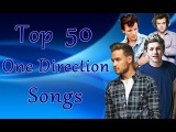 Top 50 One Direction's Songs