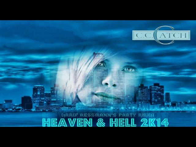 C.C.Catch - Heaven Hell 2k14 [:arif ressmann's xxl party rmx:]