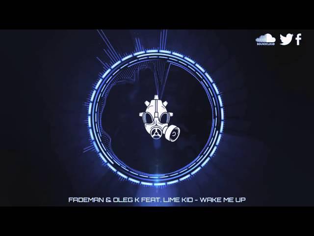 Fademan Oleg K Feat. Lime Kid - Wake Me Up
