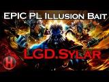 LGD.Sylar EPIC PL Illusion Bait vs. coL Major Dota 2