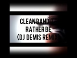 Clean Bandit &amp GO-GO Dance - Rather Be (DJ Demis Remix)