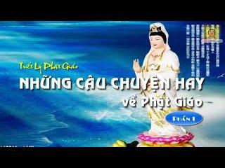 Những Câu Chuyện Hay về Phật Giáo (Phần 1) || Triết Lý Phật Giáo