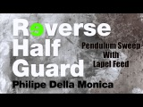Philip Della monica Reverse Half guard Pendulum sweep with lapel