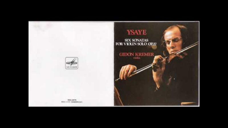 Gidon Kremer plays Eugène Ysaye - Sonata for Solo Violin No.4 in E minor I. Allemanda