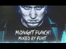 Midnight Punch! [The Most Explosive Drum and Bass, Neurofunk Mix by Font]
