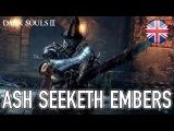 Dark Souls III - PS4/XB1/PC - Ash Seeketh Embers (Launch Trailer) (English)
