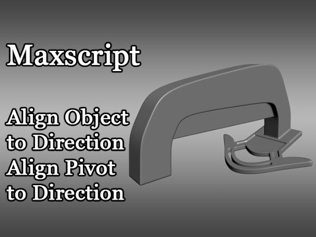 Max Script -Align Object to Direction / Align Pivot to Direction