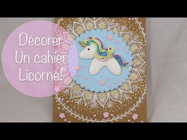 Décorer un cahier Licorne pâte polymère