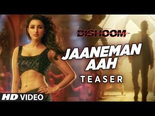 JAANEMAN AAH Video Song (TEASER)   DISHOOM   Varun Dhawan   Parineeti Chopra