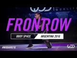 BBOY SPACE  FrontRow  World of Dance Argentina Qualifier  #WODARG16