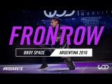 BBOY SPACE  FrontRow  World of Dance Argentina Qualifier  #WODARG16