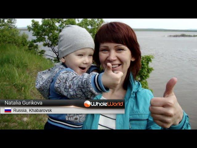 Отзыв участника Whole World - Natalia Gurikova, Russia, Khabarovsk