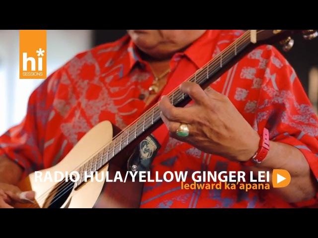 Ledward Kaapana Radio Hula Yellow Ginger Lei Acoustic Live