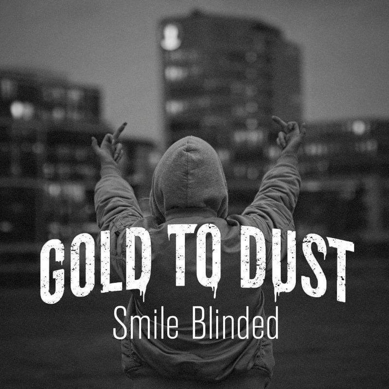 Gold to Dust - Smile Blinded [EP] (2016)