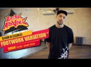 How to Breakdance: Footwork Variations by Robin | Break Advice