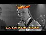 Rus Sub Pitbull - Fireball Parody! (The KOA #93)