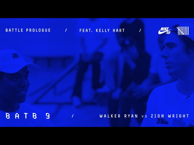 BATB9 | Kelly Hart - Battle Prologue: Walker Ryan Vs Zion Wright - Round 1