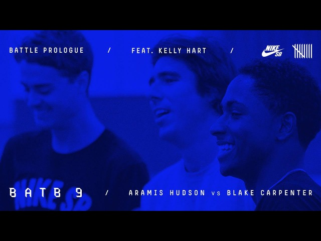 BATB9 | Kelly Hart - Battle Prologue: Blake Carpenter Vs Aramis Hudson