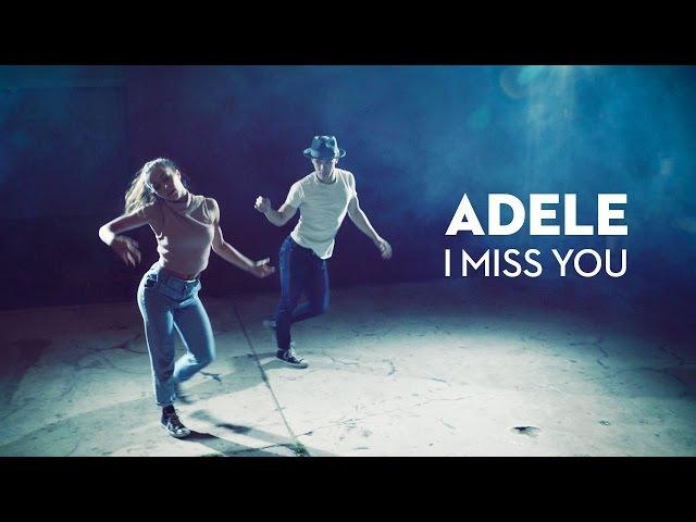 ADELE | I Miss You - Kyle Hanagami Choreography / Leroy Sanchez Cover