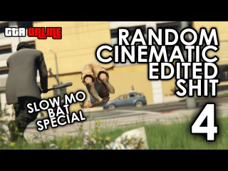 GTA Online - Random Edited Cinematic Shit [ 4 ] - Baseball Bat Slow Mo Special