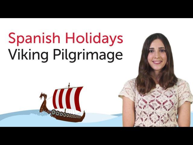 Learn Spanish Holidays - Viking Pilgrimage - Romeria vikinga