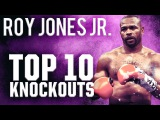 Top 10 Roy Jones Jr Knockouts