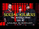 B-Real TV: Serial Killers (Xzibit, B-Real Demrick) - The Smoke Box Part. II