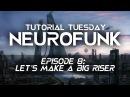 Neurofunk Episode 8 Let's make a big riser