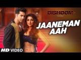 JAANEMAN AAH Video Song   DISHOOM   Varun Dhawan   Parineeti Chopra   T-Series