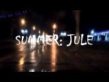 SUMMER: JULE