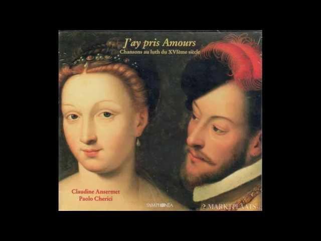 J'ay pris Amours : Chansons au luth du XVIème siècle | Claudine Ansermet Paolo Cherici