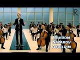 Bahrom Nazarov - Ayrildim  Бахром Назаров - Айрилдим