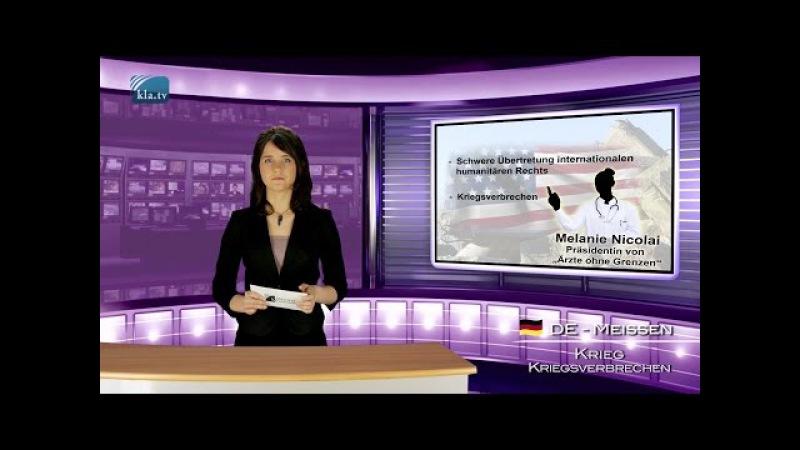 USA bombardierte Krankenhaus – Versehen oder Kriegsverbrechen? | 24.04.2016 | kla.tv