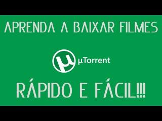 APRENDA A BAIXAR FILMES PELO UTORRENTS #FÁCIL E RÁPIDO