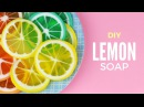 DIY: Lemon Soap - Citrus Fruits Melt Pour Soap