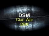 CLAN WAR DSM - DSK