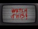 Watch This! (Greenlight Trailer)