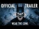 Official Batman: Arkham VR Trailer - Wear the Cowl