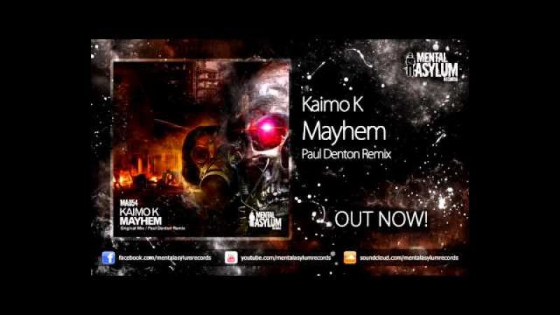 Kaimo K - Mayhem (Paul Denton Remix) [MA054] OUT NOW!