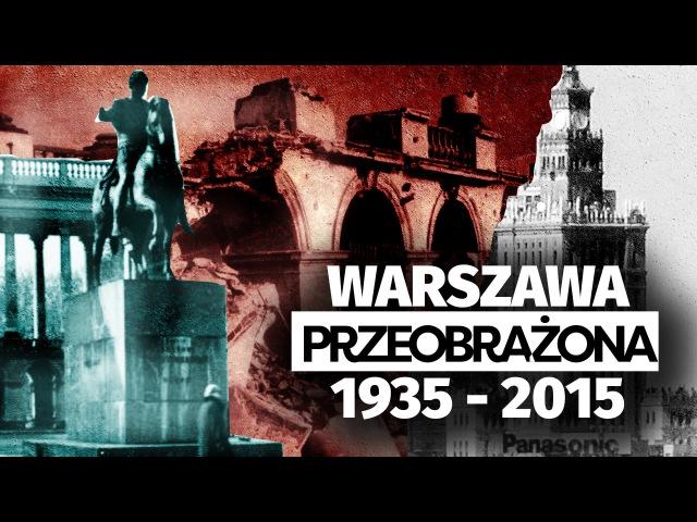 Historia o Warszawie. 1935 - 1945 - 2015. Ciekawostki historyczne.