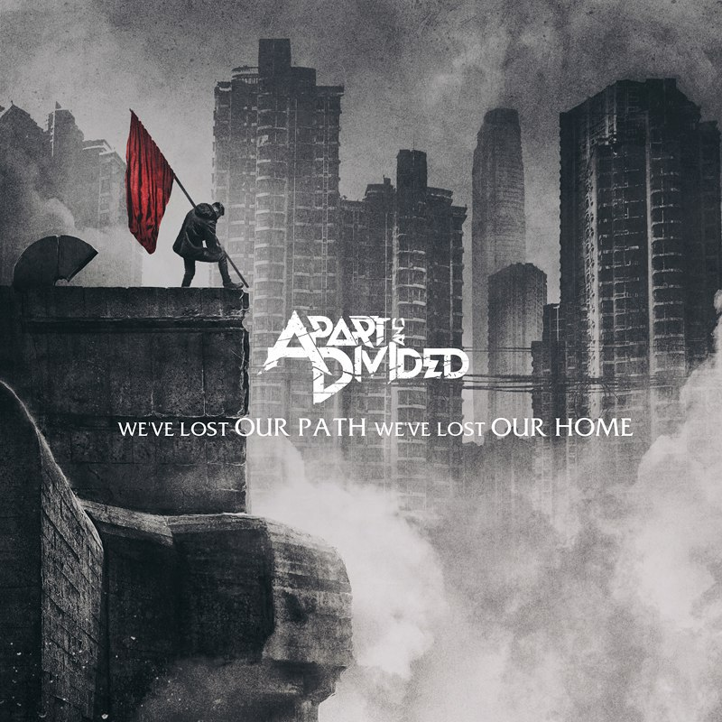 Apart And Divided - We've Lost Our Path, We've Lost Our Home [EP] (2015)