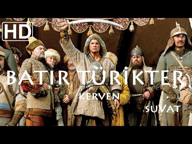 Kerven Batır Türikter Kahraman Türkler