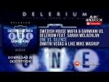 Swedish House Mafia &amp Garmiani vs. Delerium - One vs. Silence (Dimitri Vegas &amp Like Mike Mashup)