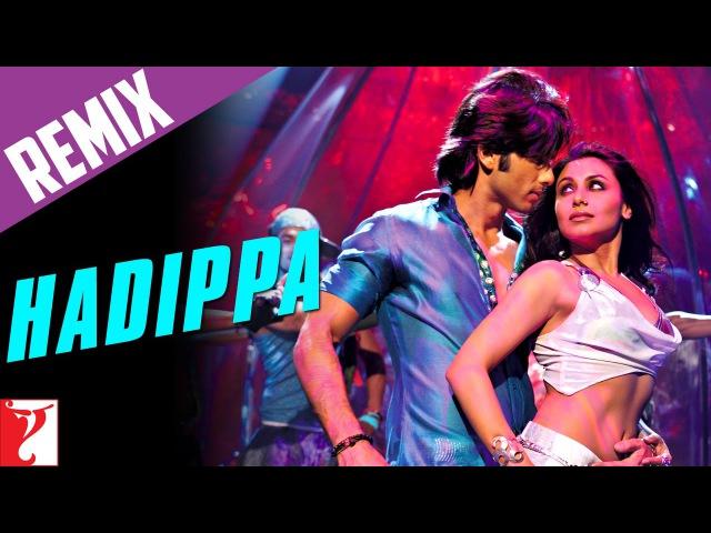 Remix: Hadippa - Full Song | Dil Bole Hadippa | Shahid Kapoor | Rani Mukerji | Mika | Sunidhi