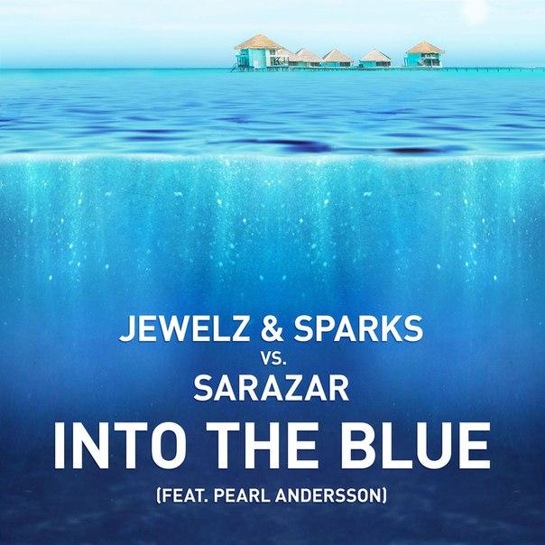 Jewelz & Sparks vs. Sarazar - Into The Blue