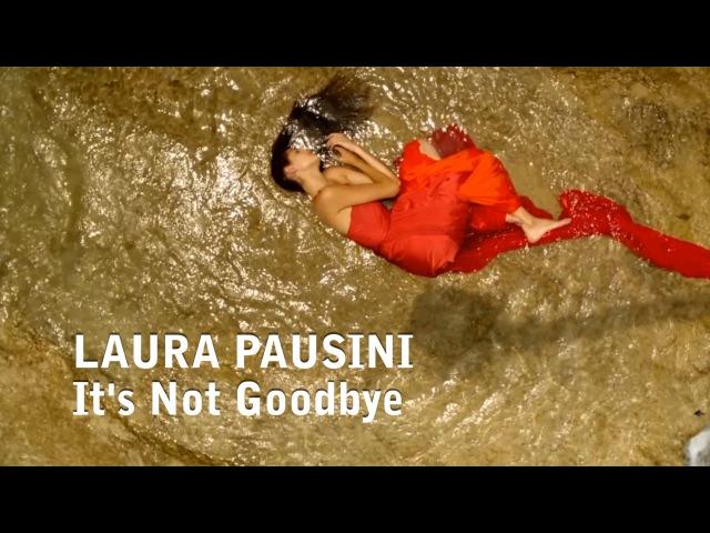 Laura Pausini - Its Not Goodbye with LYRICS