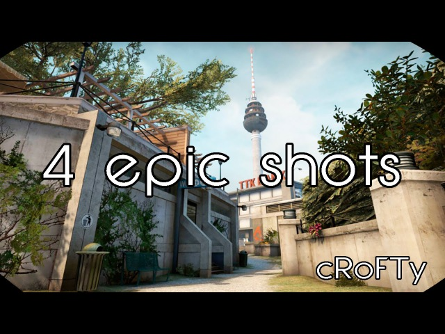 4 epic shots | cRoFTy