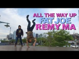 All the Way Up - Fat Joe, Remy Ma, French Montana YAK Bboy Vicious Victor &amp Loose Lee #FatJoeDanceOn